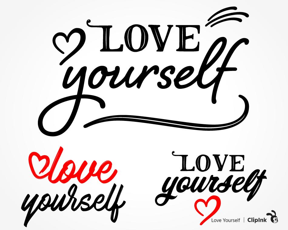 Love Yourself Svg Self Affirmation Saying Svg Png Eps Dxf Pdf Clipink